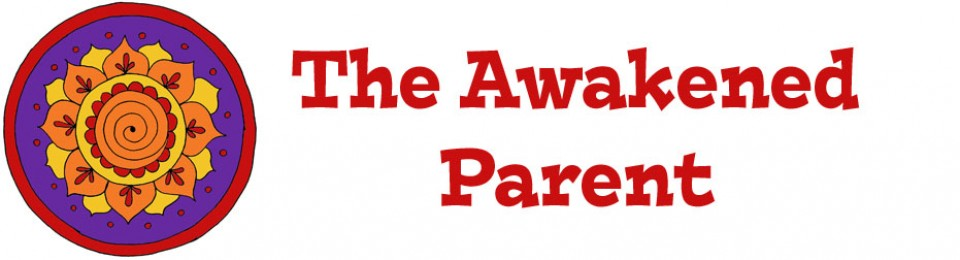 The Awakened Parent